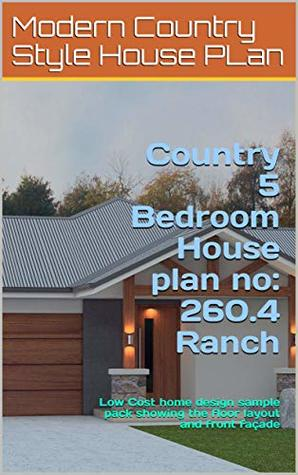 Country 5 Bedroom House plan no: 260.4 Ranch: Low Cost home ... on log cabin plan book, chicken coop plan book, ranch house art, ranch house christmas,