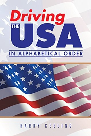 Driving the Usa: (In Alphabetical Order) Harry Keeling