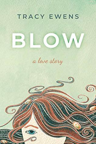 Blow by Tracy Ewens