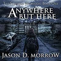 Anywhere But Here (Starborn Ascension, #1)