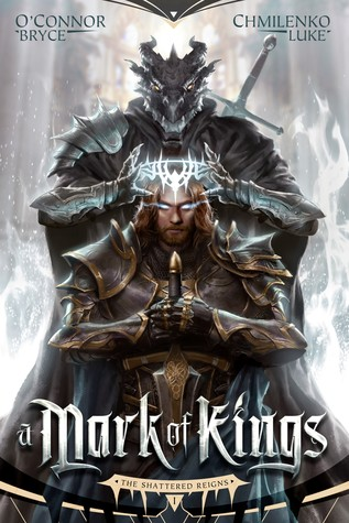A Mark of Kings (The Shattered Reigns #1)