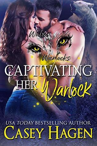 Captivating Her Warlock (Wolves & Warlocks #2)