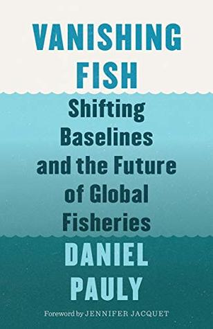 Vanishing Fish by Daniel Pauly