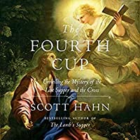 The Fourth Cup: Unveiling the Mystery of the Last Supper and the Cross