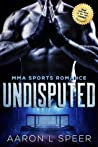Undisputed (The Undisputed Series, #1)