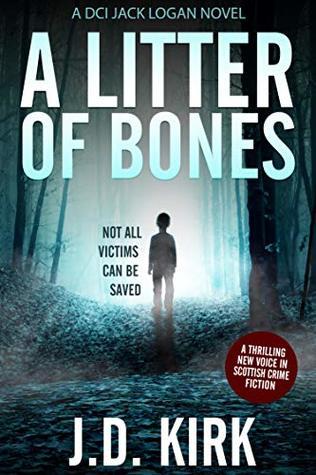 A Litter of Bones (DCI Logan Crime Thrillers, #1)