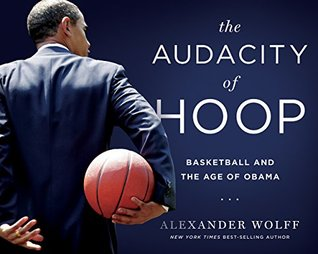 The Audacity of Hoop: Basketball and the Age of Obama
