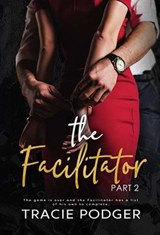 The Facilitator, part 2 by Tracie Podger
