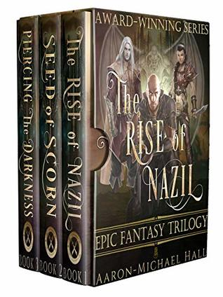 The Rise of Nazil: Complete Epic Fantasy Trilogy: Gritty Epic Fantasy