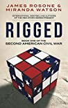 Rigged (The Second American Civil War Book 1)