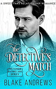 The Detective's Match: A Sweet Fake Relationship Romance (Pretendr Dating App Series)