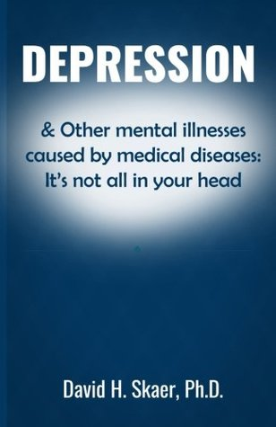 Depression & Other mental illnesses caused by medical diseases: It's not all in your head