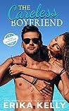 The Careless Boyfriend (Bad Boyfriend #3)