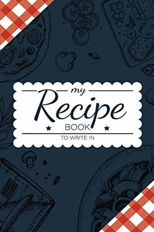 My Recipe Book To Write In Make Your Own Cookbook , My Best