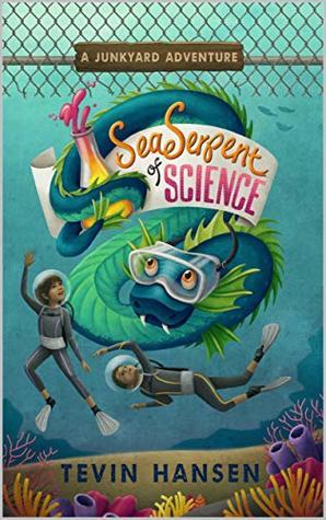 Sea Serpent of Science (Junkyard Adventures Book 2)