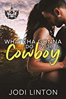 Whatcha Gonna Do With A Cowboy ((Deputy Laney Briggs/ Texas Ranger) Book 2)