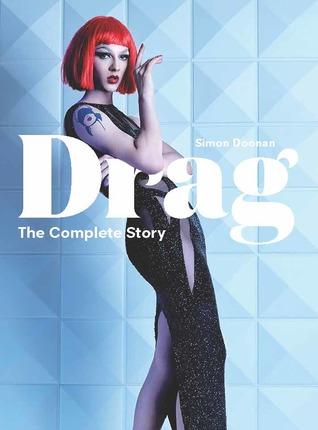 Drag : the complete story / Simon Doonan