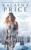 Grave Destiny (Alex Craft, #6)