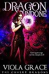 Dragon Undone (The Covert Dragons, #4)