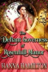 The Defiant Governess of Rosenhill Manor