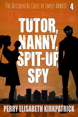 Tutor, Nanny, Spit-up, Spy by Perry Elisabeth Kirkpatrick
