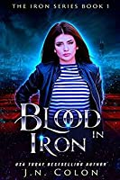 Blood In Iron (The Iron Series #1)