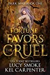 Fortune Favors the Cruel by Kel Carpenter