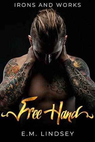 Free Hand (Irons and Works, #1)