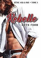 Rebelle (415 Ink #1)