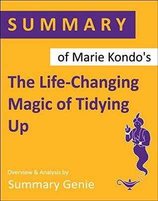 Summary of Marie Kondo's The Life-Changing Magic of Tidying Up