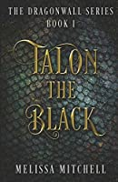 Talon the Black (The Dragonwall Series)
