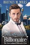 The Australian Billionaire (International Billionaire Club Romance #1)