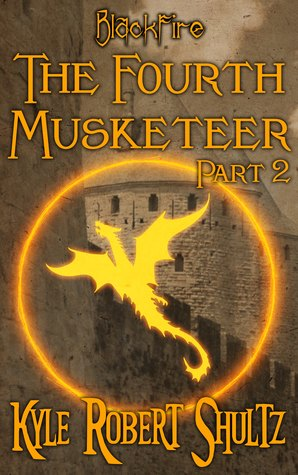 The Fourth Musketeer, Part 2 by Kyle Robert Shultz