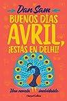 Buenos Días Avril ¡Estás en Delhi! by Dan Sam