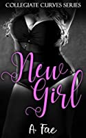 New Girl (Collegiate Curves Book 1)
