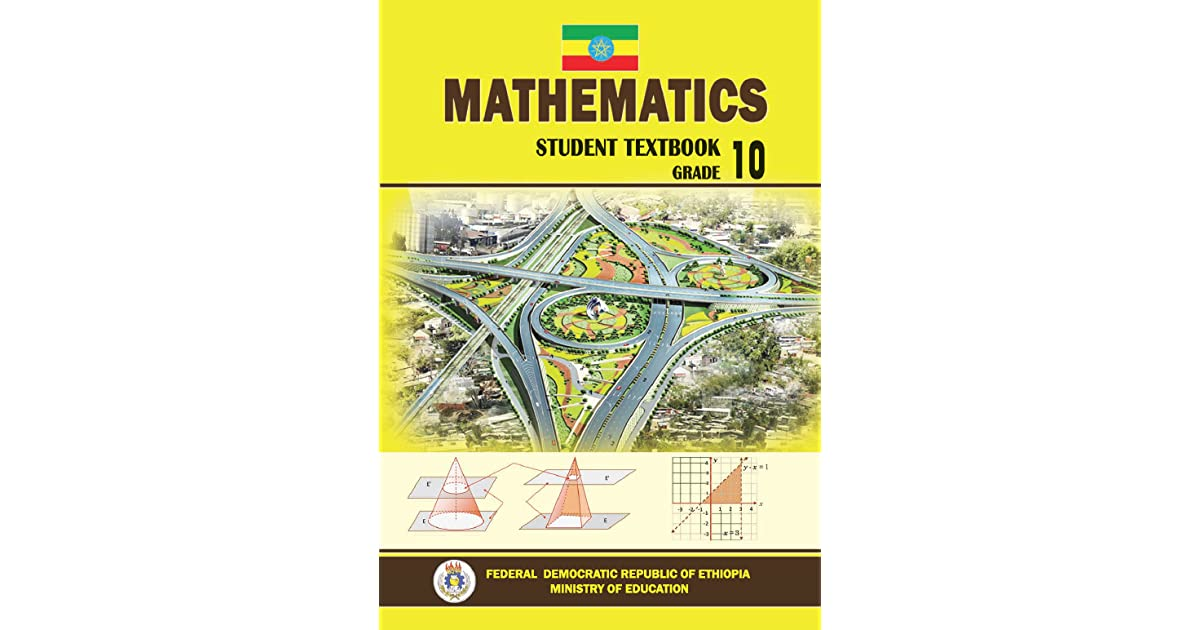 Ethiopia • Mathematics • Student Textbook • Grade 10 by The