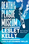 Death at the Plague Museum (Health of Strangers, #3)