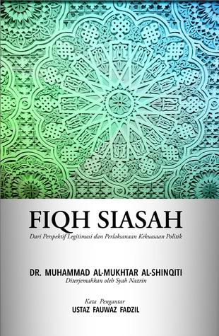 Fiqh Siasah: Dari Perspektif Legitimasi dan Perlaksanaan Kekuasaan Politik Book Cover