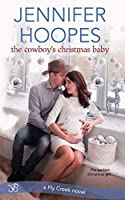 The Cowboy's Christmas Baby (Fly Creek)