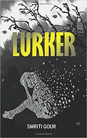 Lurker by Smriti Gour