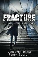 Fracture (Unbreakable Bonds #6)