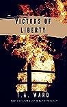 Victors of Liberty (Children of Wrath, Book 3)