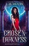 Chosen By Darkness (Ravana Clan Vampires #1)