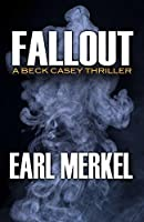Fallout (The Beck Casey Thrillers Book 3)