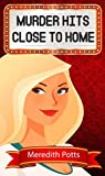 Murder Hits Close To Home (Hope Hadley Cozy Mystery Book 10)