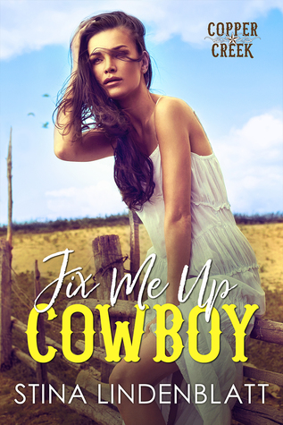 Fix Me Up, Cowboy (Copper Creek, #3)