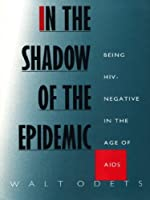In the Shadow of the Epidemic: Being HIV-Negative in the Age of AIDS (Series Q)