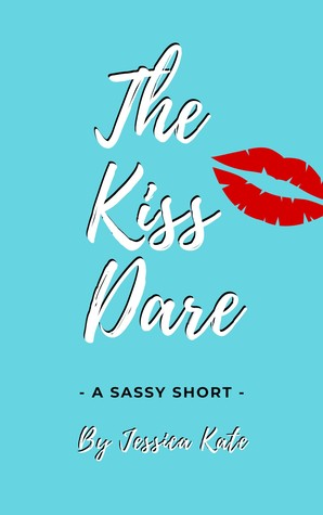 The Kiss Dare (A Sassy Short #1)