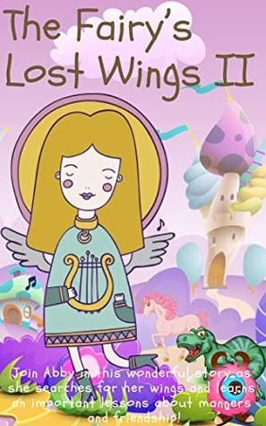 The Fairy's Lost Wings Volume 2: Short Stories for Kids