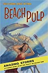Beach Pulp: Amazing Stories Set in Rehoboth, Bethany, Cape May, Lewes, Ocean City, and Other Beach Towns